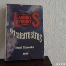 Libros de segunda mano: LOS EXTRATERRESTRES (PAUL MISRAKI) EDICIONES 29. Lote 171491145