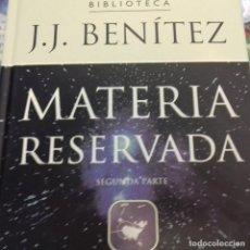 Libros de segunda mano: MATERIA RESERVADA SEGUNDA PARTE J.J.BENÍTEZ . Lote 171491254