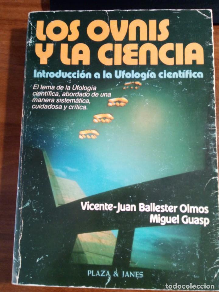 LIBRO. LOS OVNIS Y LA CIENCIA. VICENTE-JUAN BALLESTER OLMOS. MIGUEL GUASP. (Libros de Segunda Mano - Parapsicología y Esoterismo - Ufología)