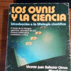Libros de segunda mano: LIBRO. LOS OVNIS Y LA CIENCIA. VICENTE-JUAN BALLESTER OLMOS. MIGUEL GUASP.. Lote 171497483