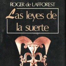 Libros de segunda mano: ROGER DE LAFOREST : LAS LEYES DE LA SUERTE (JAVIER VERGARA, 1979). Lote 171604574