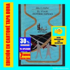 Libros de segunda mano: EL VIAJE INTERRUMPIDO - JOHN G. FULLER - OTROS MUNDOS - OVNI OVNIS UFOLOGÍA ABDUCCIONES. Lote 171975294