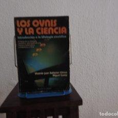 Libros de segunda mano: LOS OVNIS Y LA CIENCIA (VICENTE-JUAN BALLESTER OLMOS/MIGUEL GUASP) ED.PLAZA&JANÉS. Lote 173202370