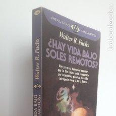 Libros de segunda mano: ¿HAY VIDA BAJO SOLES REMOTOS?. WALTER R. FUCHS, P&J 1983- 1ª EDICIÓN.. Lote 173504060