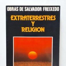 Libros de segunda mano: SALVADOR FREIXEDO / EXTRATERRESTRES Y RELIGIÓN / DAIMON 1980. Lote 173986930