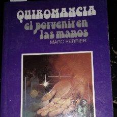 Libros de segunda mano: QUIROMANCIA EL PORVENIR EN LAS MANOS. - PERRIER, MARC.. Lote 173745810