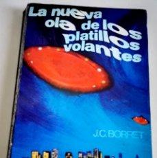 Libros de segunda mano: LA NUEVA OLA DE LOS PLATILLOS VOLANTES; J.C. BORRET - A.T.E. 1975. Lote 174386915