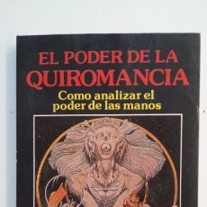 Libros de segunda mano: EL PODER DE LA QUIROMANCIA. COMO ANALIZAR EL PODER DE LAS MANOS. - WOLF, DR. LEONARD. TDK403. Lote 175004070