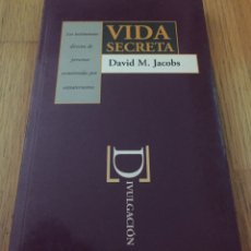 Libros de segunda mano: VIDA SECRETA, DAVID M.JACOBS 1 EDICION. Lote 175299192