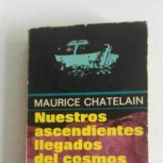 Libros de segunda mano: NUESTROS ASCENDIENTES LLEGADOS DEL COSMOS. Lote 175555270