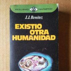 Libros de segunda mano: REALISMO FANTÁSTICO N°35: EXISTIÓ OTRA HUMANIDAD, POR J.J. BENÍTEZ (PLAZA & JANÉS, 1977).. Lote 175834144