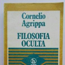 Libros de segunda mano: FILOSOFÍA OCULTA CORNELIO AGRIPPA TRATADO DE MAGIA Y OCULTISMO. Lote 175922654