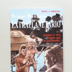 Libros de segunda mano: PRIMER MENSAJE EXTRAPLANETARIO FRANK G. ROBERTSON 1956 UFOLOGIA ULTRA RARO. Lote 151145134