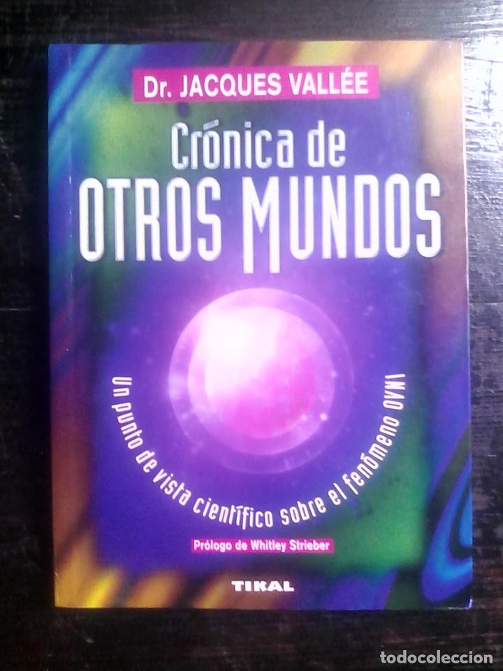 CRÓNICA DE OTROS MUNDOS - JACQUES VALLÉE / UFOLOGÍA, OVNIS, PARAPSICOLOGÍA, PARAUFOLOGÍA, MÁS ALLÁ (Libros de Segunda Mano - Parapsicología y Esoterismo - Ufología)