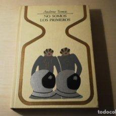 Libros de segunda mano: NO SOMOS LOS PRIMEROS (ANDREW TOMAS) - COLECCIÓN OTROS MUNDOS (1980). Lote 177181960