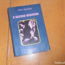 Libros de segunda mano: O SILENCIO REDIMIDO. SILVIO SANTIAGO. Lote 177196254