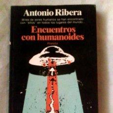 Libros de segunda mano: ENCUENTROS CON HUMANOIDES - ANTONIO RIBERA (PLANETA, 1982, 1.ª ED.) / UFOLOGÍA, OVNIS. Lote 176858365