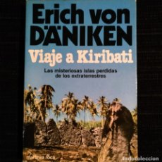 Libros de segunda mano: VIAJE A KIRIBATI - LAS MISTERIOSAS ISLAS PERDIDAS DE LOS EXTRATERRESTRES - ERICH VON DÄNIKEN 1981. Lote 177330230