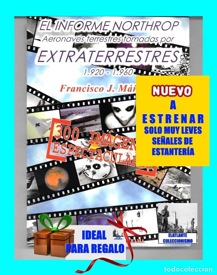 Libros de segunda mano: EL INFORME NORTHROP AERONAVES TERRESTRES TOMADAS POR EXTRATERRESTRES UFOS OVNIS UFOLOGÍA - 30 € - Foto 2 - 206184602