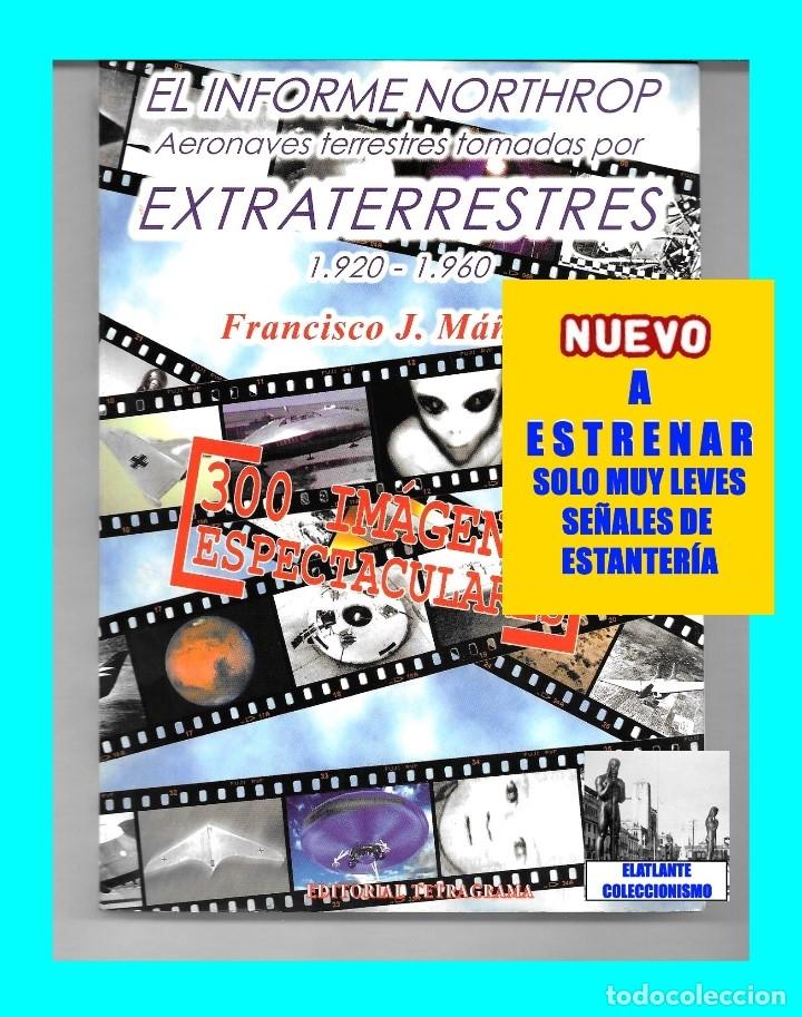 Libros de segunda mano: EL INFORME NORTHROP AERONAVES TERRESTRES TOMADAS POR EXTRATERRESTRES UFOS OVNIS UFOLOGÍA - 30 € - Foto 3 - 206184602