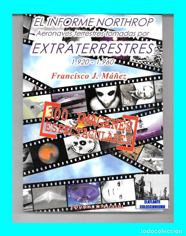 Libros de segunda mano: EL INFORME NORTHROP AERONAVES TERRESTRES TOMADAS POR EXTRATERRESTRES UFOS OVNIS UFOLOGÍA - 30 € - Foto 4 - 206184602