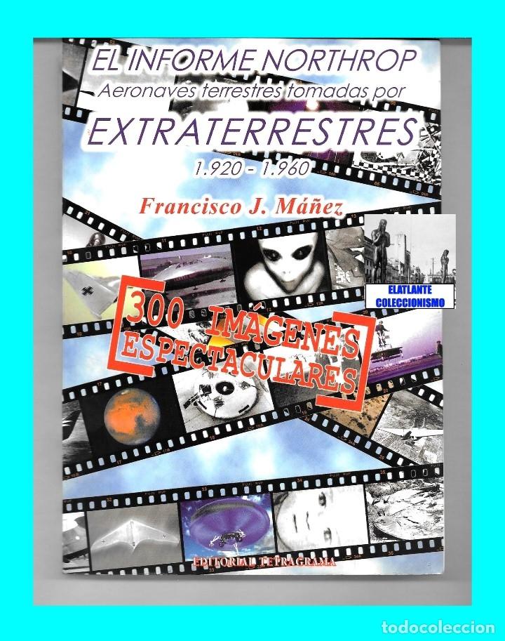 Libros de segunda mano: EL INFORME NORTHROP AERONAVES TERRESTRES TOMADAS POR EXTRATERRESTRES UFOS OVNIS UFOLOGÍA - 30 € - Foto 5 - 206184602