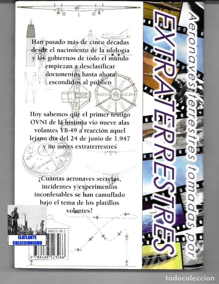 Libros de segunda mano: EL INFORME NORTHROP AERONAVES TERRESTRES TOMADAS POR EXTRATERRESTRES UFOS OVNIS UFOLOGÍA - 30 € - Foto 6 - 206184602