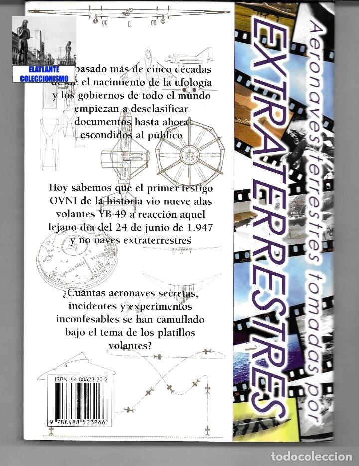 Libros de segunda mano: EL INFORME NORTHROP AERONAVES TERRESTRES TOMADAS POR EXTRATERRESTRES UFOS OVNIS UFOLOGÍA - 30 € - Foto 7 - 206184602