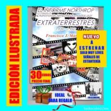 Libros de segunda mano: EL INFORME NORTHROP AERONAVES TERRESTRES TOMADAS POR EXTRATERRESTRES UFOS OVNIS UFOLOGÍA - 30 €. Lote 206184602