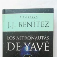 Libros de segunda mano: LOS ASTRONAUTAS DE YAVÉ J. J. BENÍTEZ. Lote 177527990
