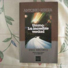 Libros de segunda mano: UMMO:LA INCREÍBLE VERDAD;ANTONIO RIBERA;PLAZA & JANÉS 1985. Lote 178035717