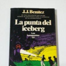 Libros de segunda mano: LA PUNTA DEL ICEBERG DE JJ BENÍTEZ - EDITORIAL PLANETA. EDICIÓN DE 1987. Lote 178927312
