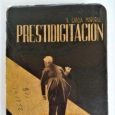 Libros de segunda mano: LIBRO, PRESTIDIGITACION,AÑO 1955, MAGIA Y MAGOS,TRUCOS Y COMO HACERLOS,DESCATALOGADO,ILUSIONISMO. Lote 178960647