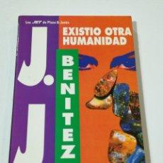 Libros de segunda mano: EXISTIÓ OTRA HUMANIDAD DE J.J. BENÍTEZ - PLAZA & JANES. EDICIÓN DE 1994. Lote 179039076