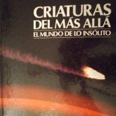 Libros de segunda mano: CRIATURAS DEL MAS ALLA , EL MUNDO DE LO INSOLITO - DEBATE CIRCULO DE LECTORES 1987 COLOR 100 PAG. Lote 179199038