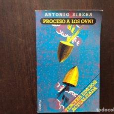 Libros de segunda mano: PROCESO A LOS OVNI.. ANTONIO RIBERA.. Lote 180150742