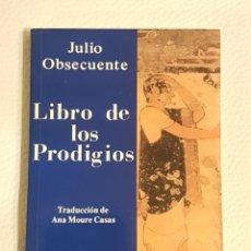 Libros de segunda mano: LIBRO DE LOS PRODIGIOS - JULIO OBSECUENTE - PRODIGIOS CELESTES - OVNIS. Lote 180211450