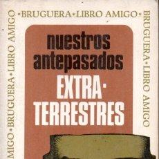 Libros de segunda mano: ROBERT CHARROUX : NUESTROS ANTEPASADOS EXTRATERRESTRES (BRUGUERA, 1971). Lote 180246687