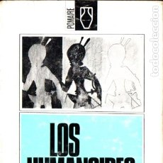 Libros de segunda mano: MICHEL, VALLEE, RIBERA Y OTROS : LOS HUMANOIDES (POMAIRE, 1966). Lote 180408407