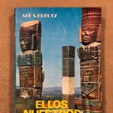 Libros de segunda mano: ELLOS NUESTROS HERMANOS CÓSMICOS. ABE S. KREUTZ. PRODUCCIONES EDITORIALES 1979. Lote 180421136