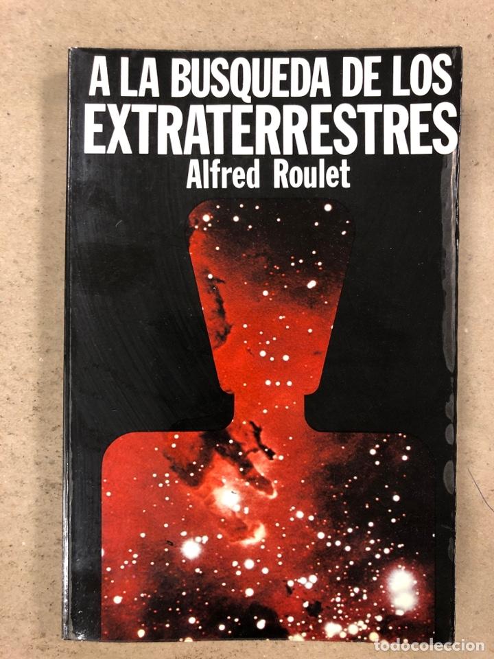 A LA BÚSQUEDA DE LOS EXTRATERRESTRES. ALFRED ROULET. EDITA: A.T.E. EN 1977. 190 PÁGINAS. (Libros de Segunda Mano - Parapsicología y Esoterismo - Ufología)