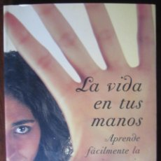 Libros de segunda mano: LA VIDA EN TUS MANOS .- APRENDE FÁCILMENTE LA QUIROMANCIA GITANA - MERCEDES PORRAS. Lote 180422996