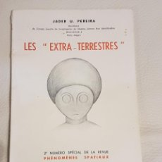 Libros de segunda mano: LES EXTRA-TERRESTRES/JADER U. PEREIRA/NÚMERO ESPECIAL DE LA REVISTA FRANCESA PHÉNOMÈNES SPATIAUX. Lote 180430736