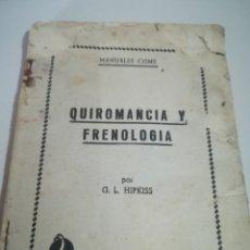 Libros de segunda mano: QUIROMANCIA Y FRENOLOGIA - HIPKISS, G. L. (MANUALES CISNE) SIN CUBIERTA REF. GAR 132. Lote 181181553