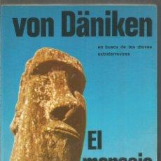 Libros de segunda mano: VON DANIKEN. EL MENSAJE DE LOS DIOSES. MARTINEZ ROCA. Lote 181752777