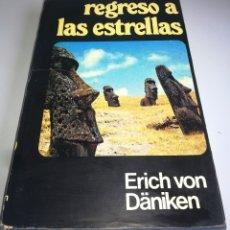 Libros de segunda mano: REGRESO A LAS ESTRELLAS ERICH VON DANIKEN PLAZA JANES. Lote 182208350