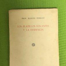 Libros de segunda mano: LOS PLATILLOS VOLANTES Y LA EVIDENCIA. PROF MANUEL PEDRAJO. UFOLOGIA-OVNIS.. Lote 182223273