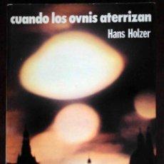 Libros de segunda mano: CUANDO LOS OVNIS ATERRIZAN (HANS HOLZER) MARTINEZ ROCA. Lote 182503178