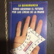 Libros de segunda mano: LA QUIROMANCIA. COMO ADIVINAR EL FUTURO POR LAS LÍNEAS DE LA MANO. Lote 182755668