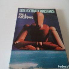 Libros de segunda mano: LOS EXTRATERRESTRES.PAUL MISRAKI. Lote 182863425